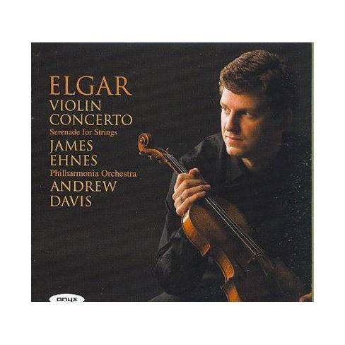 Elgar, Edward, Sir; Andrew Davis; Ehnes, James [Violin] - Elgar: Violin Concerto, Serenade Op.20 (CD) - image 1 of 1