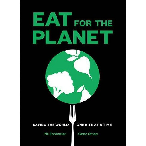 Eat for the Planet - by  Nil Zacharias & Gene Stone (Hardcover) - image 1 of 1