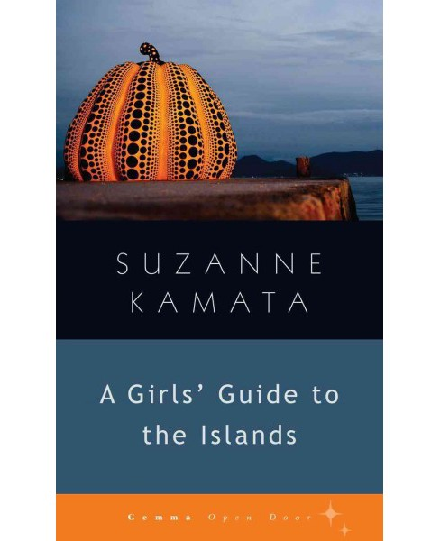 Girls' Guide to the Islands (Paperback) (Suzanne Kamata) - image 1 of 1