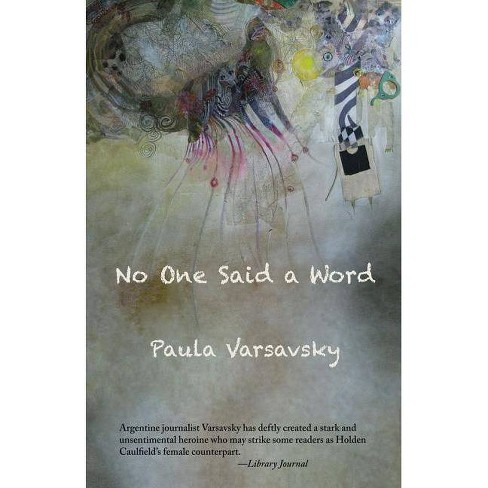 No One Said a Word - by  Paula Varsavsky (Paperback) - image 1 of 1