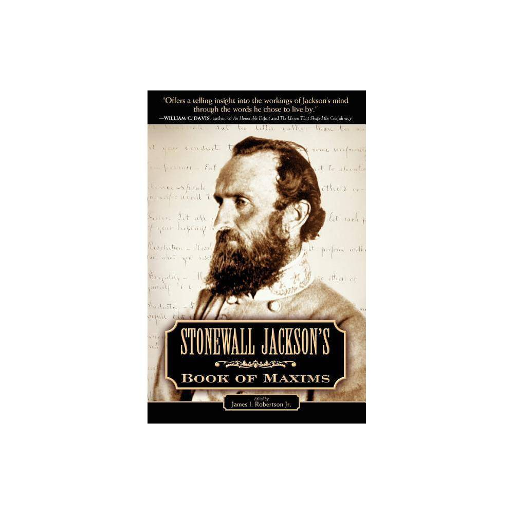 Stonewall Jackson S Book Of Maxims By James I Robertson Paperback