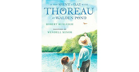 If You Spent a Day With Thoreau at Walden Pond (School And Library) (Robert Burleigh) - image 1 of 1