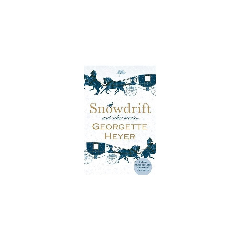 Snowdrift and Other Stories - by Georgette Heyer (Paperback)
