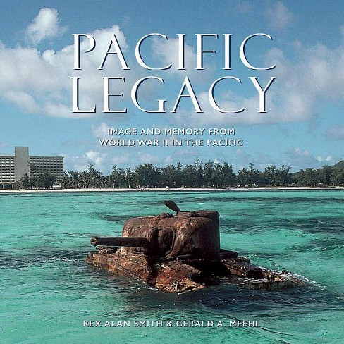 Pacific Legacy - 2 Edition by  Rex Alan Smith & Gerald A Meehl (Hardcover) - image 1 of 1