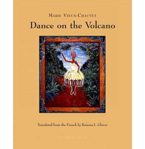 Dance on the Volcano (Paperback) (Marie Vieux-chauvet) - image 1 of 1