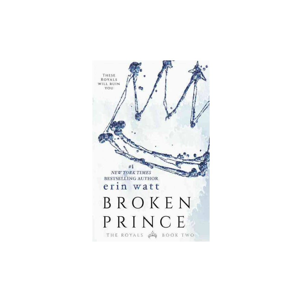 Broken Prince - (Royals) by Erin Watt (Paperback)