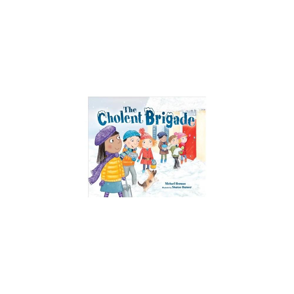 Cholent Brigade - by Michael Herman (Paperback)