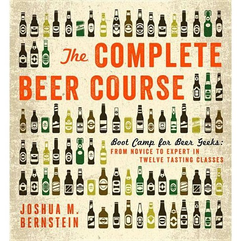 The Complete Beer Course - by  Joshua M Bernstein (Hardcover) - image 1 of 1