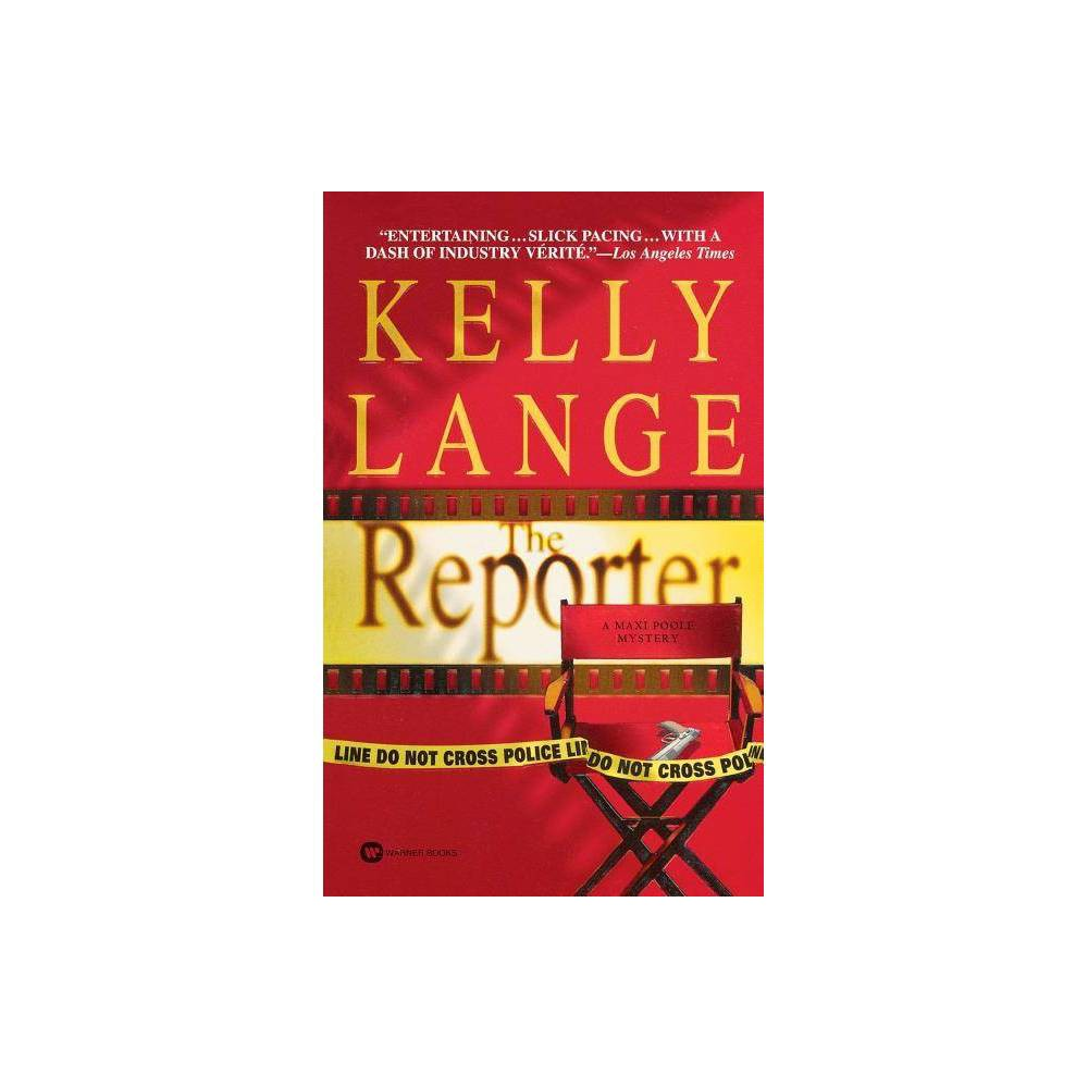 The Reporter Maxi Poole Mysteries Paperback By Kelly Lange Paperback