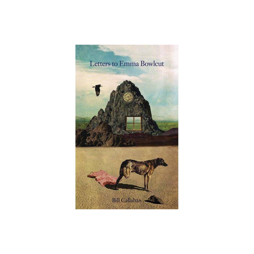 Letters To Emma Bowlcut 2nd Edition By Bill Callahan Paperback