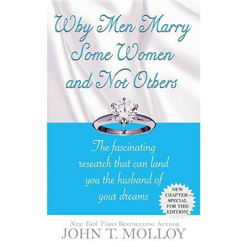 Why Men Marry Some Women and Not Others - by  John T Molloy (Paperback) - image 1 of 1