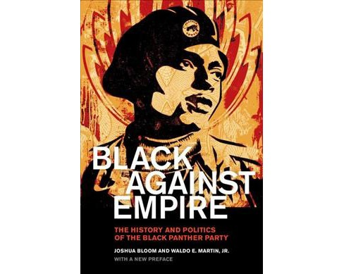 Black Against Empire : The History and Politics of the Black Panther Party (New) (Paperback) (Joshua - image 1 of 1