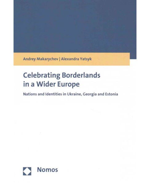 Celebrating Borderlands in a Wider Europe : Nations and Identities in Ukraine, Georgia and Estonia - image 1 of 1