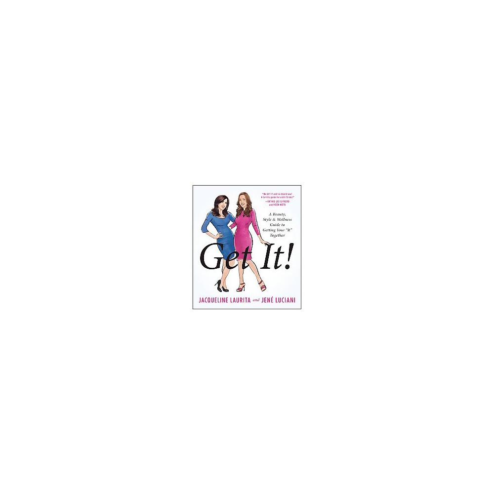 Get It! : A Beauty, Style, and Wellness Guide to Getting Your