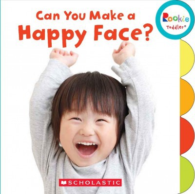 Can You Make a Happy Face? - (Rookie Toddler)(Hardcover)