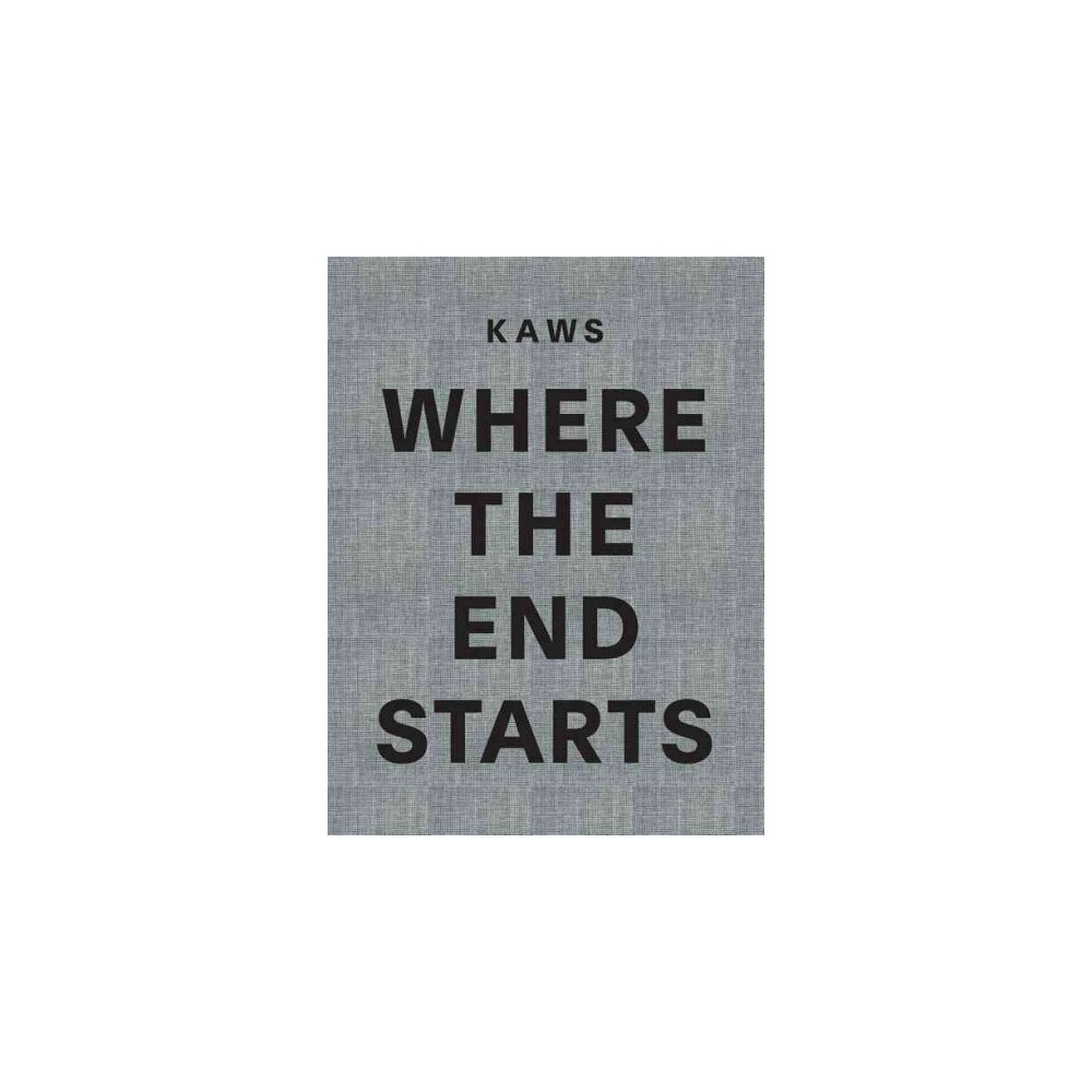 Kaws : Where the End Starts (Hardcover) (Andrea Karnes & Michael Auping & Dieter Buchhart)