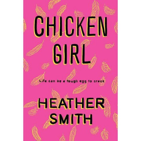Chicken Girl - by  Heather T Smith (Hardcover) - image 1 of 1