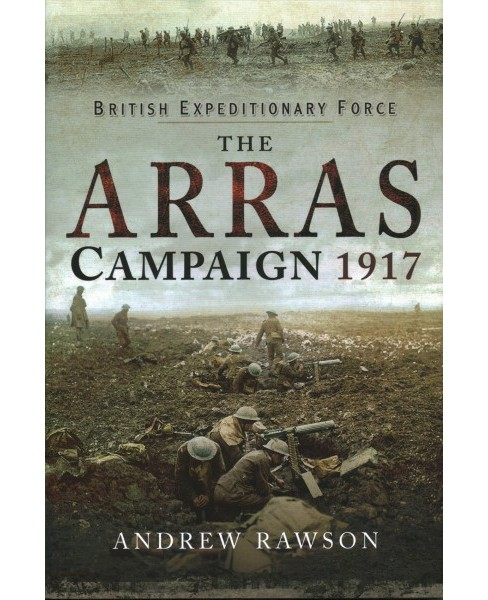 Arras Campaign (Hardcover) (Andrew Rawson) - image 1 of 1