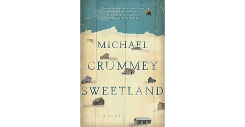 Sweetland (Reprint) (Paperback) (Michael Crummey) - image 1 of 1