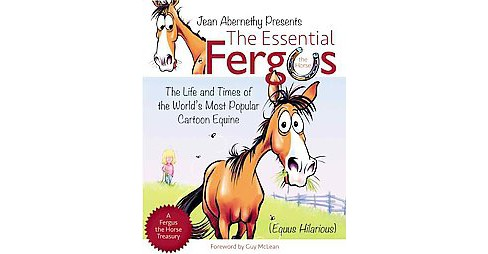 Essential Fergus the Horse : The Life and Times of the World's Most Popular Cartoon Equine (Paperback) - image 1 of 1