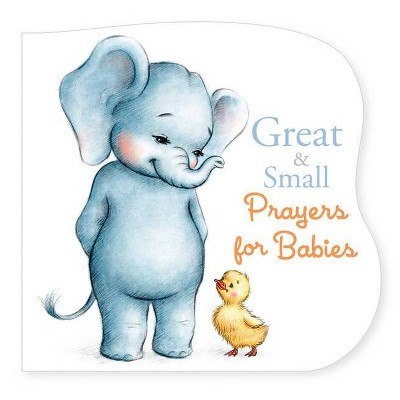 Great and Small Prayers for Babies - (Board_book)