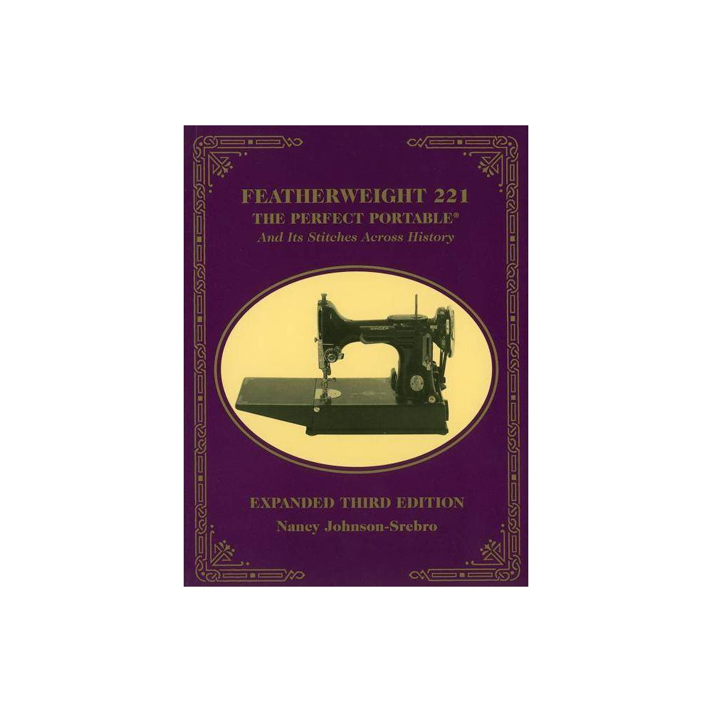 Featherweight 221 By Nancy Johnson Srebro Paperback