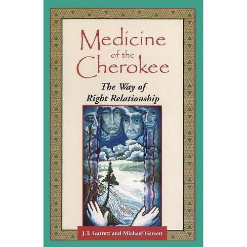 Medicine of the Cherokee - (Folk Wisdom) by  J T Garrett & Michael Tlanusta Garrett (Paperback) - image 1 of 1