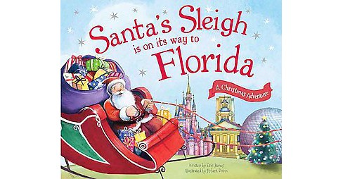 Santa's Sleigh Is on Its Way to Florida ( A Christmas Adventure) (Hardcover) by Eric James - image 1 of 1