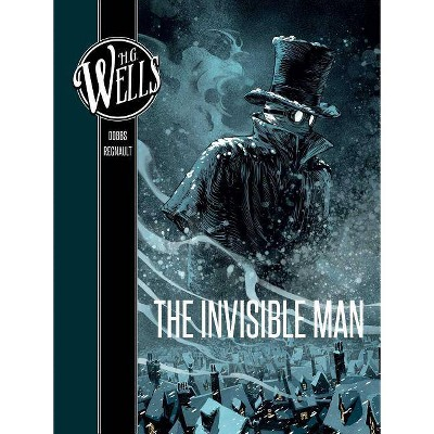 H. G. Wells: The Invisible Man - by  Dobbs (Hardcover)
