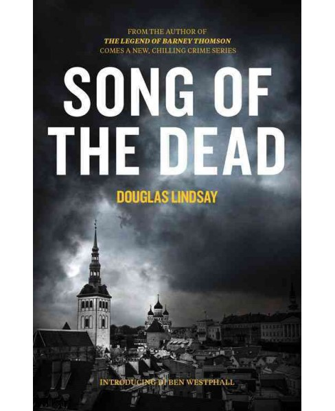 Song of the Dead (Paperback) (Douglas Lindsay) - image 1 of 1