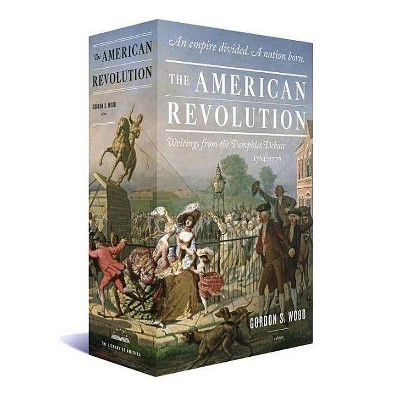 The American Revolution: Writings from the Pamphlet Debate 1764-1776 - by  Various (Mixed Media Product)