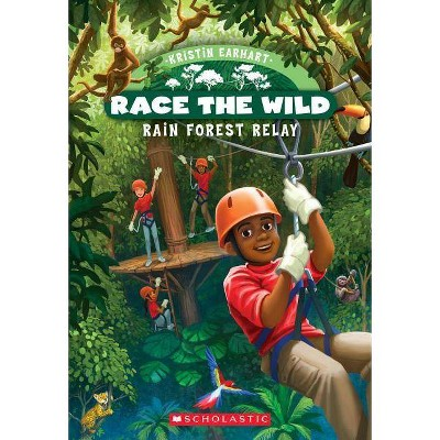 Rain Forest Relay (Race the Wild #1), 1 - by  Kristin Earhart (Paperback)