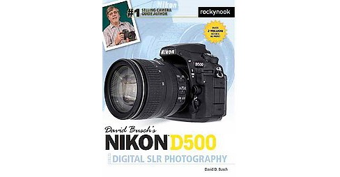 David Busch's Nikon D500 Guide to Digital SLR Photography (Paperback) (David D. Busch) - image 1 of 1