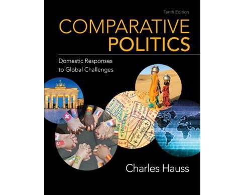 Comparative Politics : Domestic Responses to Global Challenges -  by Charles Hauss (Paperback) - image 1 of 1
