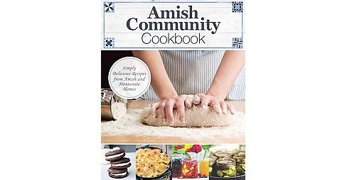 Amish Community Cookbook : Simply Delicious Recipes from Amish and Mennonite Homes (Hardcover) (Carole - image 1 of 1