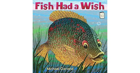 Fish Had a Wish (School And Library) (Michael Garland) - image 1 of 1