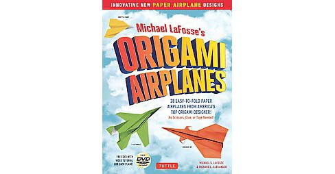 Michael LaFosse's Origami Airplanes : 28 Easy-to-Fold Paper Airplanes from America's Top Origami - image 1 of 1