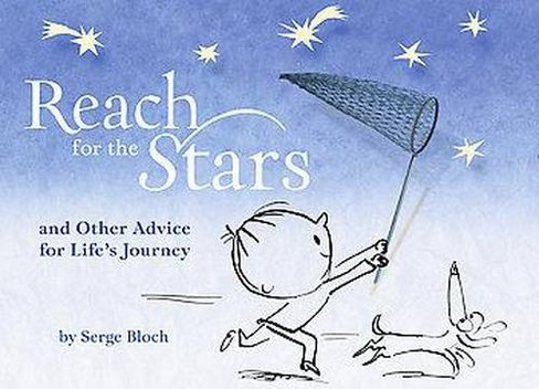 Reach for the Stars : And Other Advice for Life's Journey (Hardcover) (Serge Bloch) - image 1 of 1