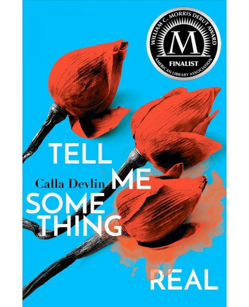Tell Me Something Real (Reprint) (Paperback) (Calla Devlin) - image 1 of 1