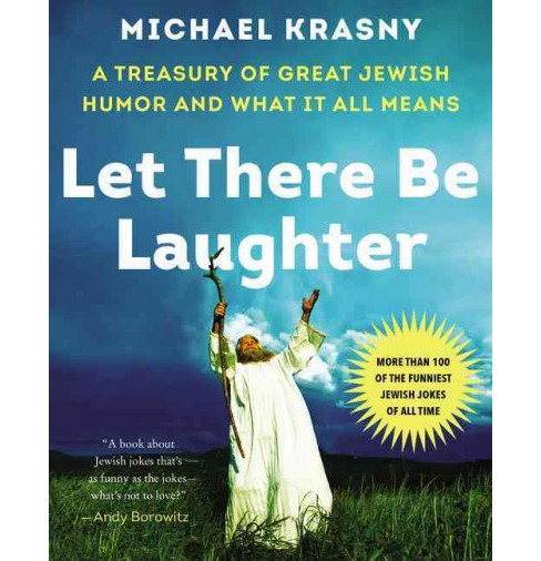 Let There Be Laughter : A Treasury of Great Jewish Humor and What It All Means (Hardcover) (Michael - image 1 of 1