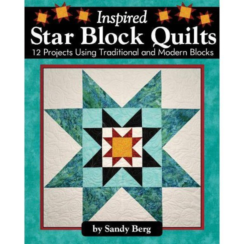 Inspired Star Block Quilts - by  Sandy Berg (Paperback) - image 1 of 1
