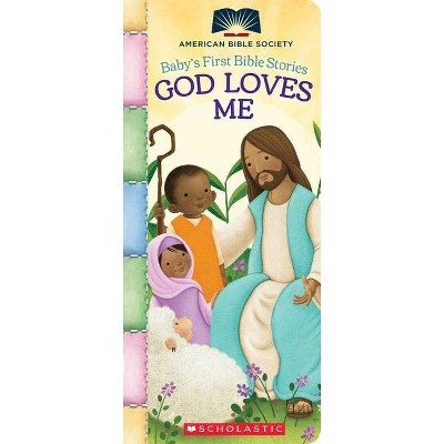 God Loves Me (Baby's First Bible Stories) - (American Bible Society) (Board Book)