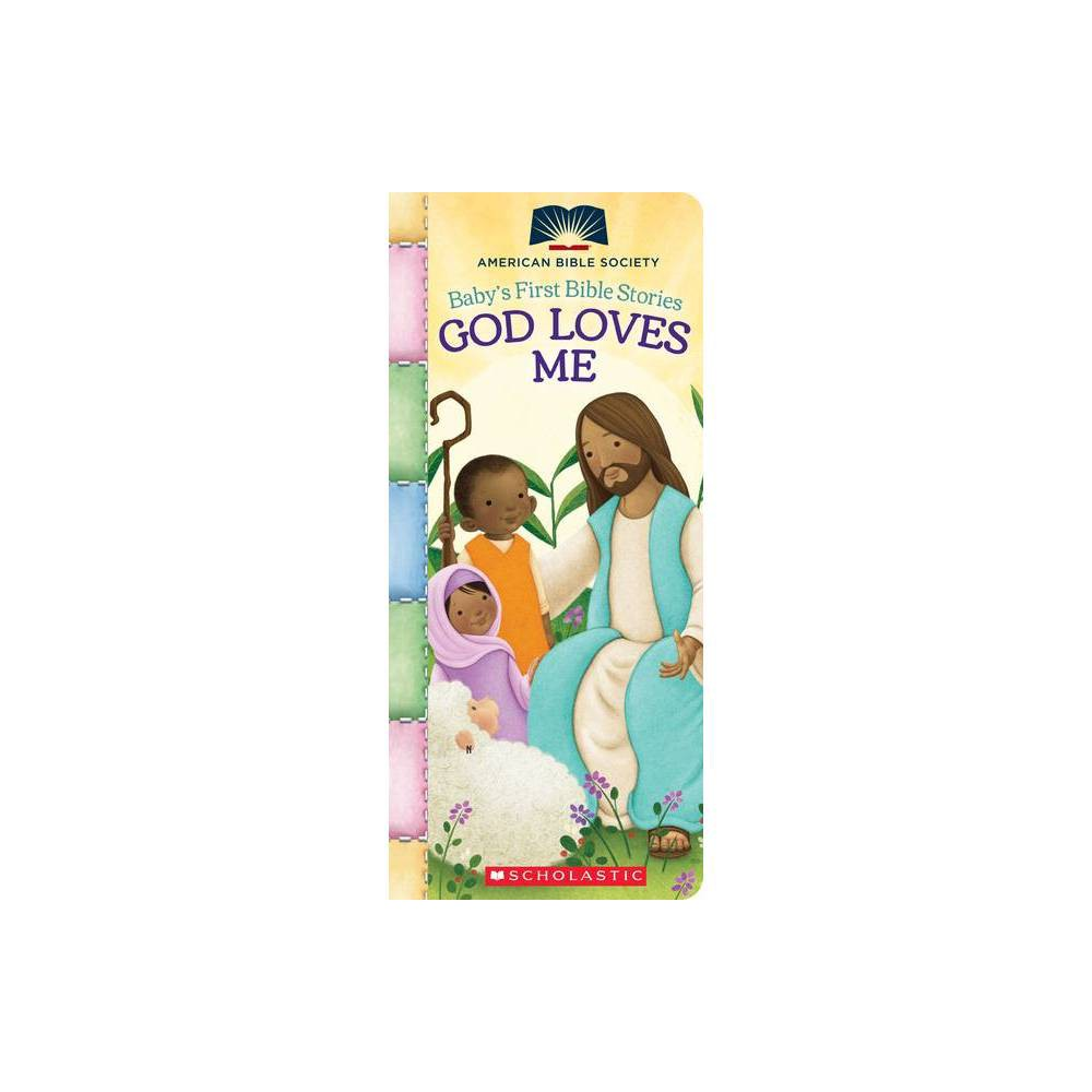 God Loves Me Baby S First Bible Stories American Bible Society Board Book