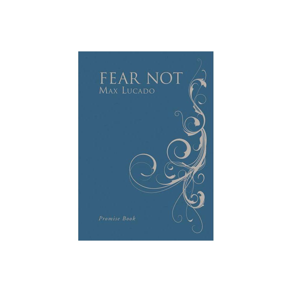 Fear Not By Max Lucado Hardcover