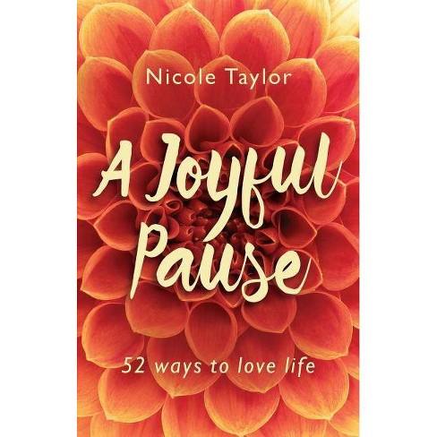 A Joyful Pause - by  Nicole Taylor (Paperback) - image 1 of 1