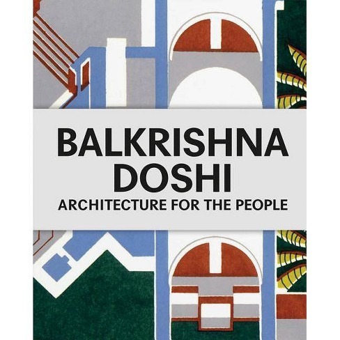Balkrishna Doshi: Architecture for the People - (Hardcover) - image 1 of 1