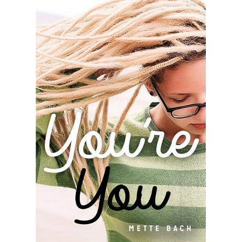 You're You - (Lorimer Real Love) by  Mette Bach (Hardcover) - image 1 of 1