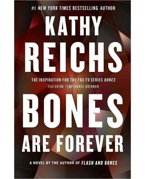 Bones Are Forever (Hardcover) by Kathy Reichs - image 1 of 1