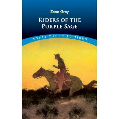 Riders of the Purple Sage - (Dover Thrift Editions) by  Zane Grey (Paperback)