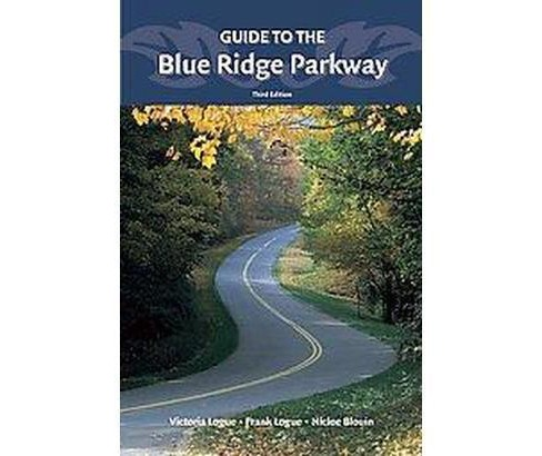 Guide to the Blue Ridge Parkway (Paperback) (Victoria Logue & Frank Logue & Nicole Blouin) - image 1 of 1